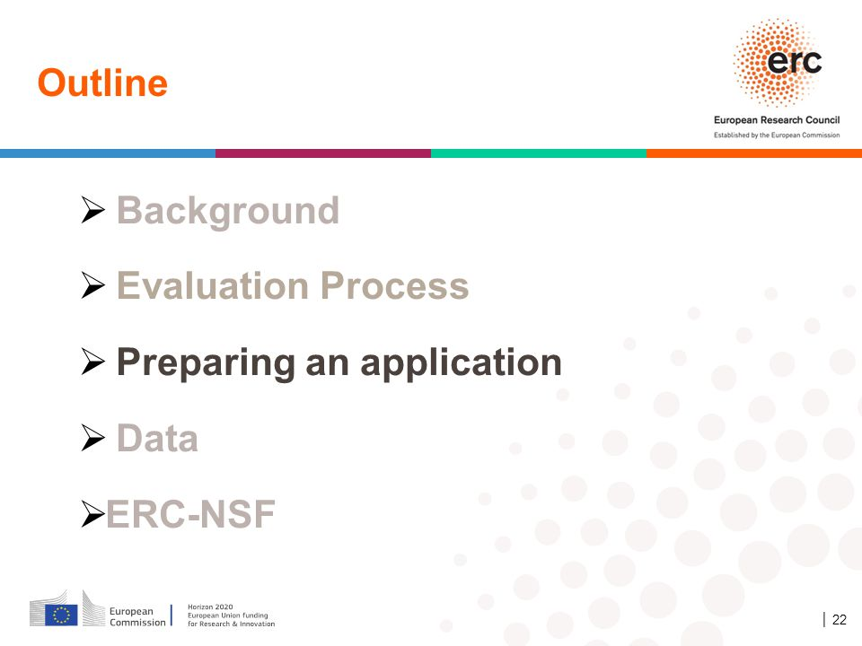 Outline │ 22  Background  Evaluation Process  Preparing an application  Data  ERC-NSF