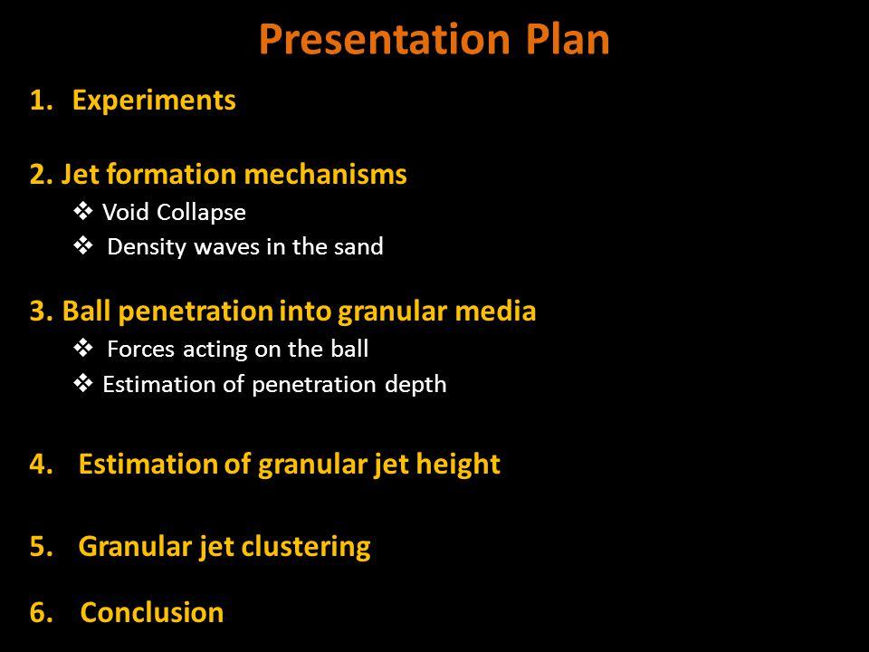 Presentation Plan 1.Experiments 2.