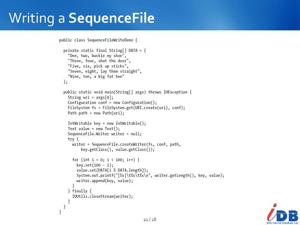 Writing a SequenceFile 21 / 18
