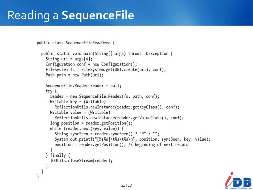 Reading a SequenceFile 22 / 18