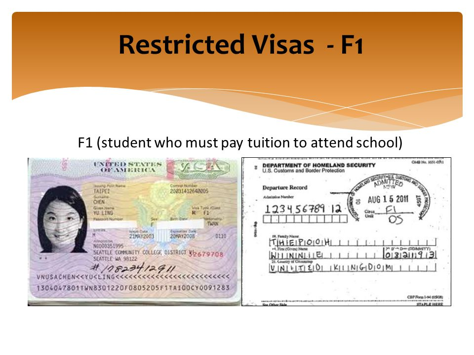 Restricted Visas - F1 F1 (student who must pay tuition to attend school)