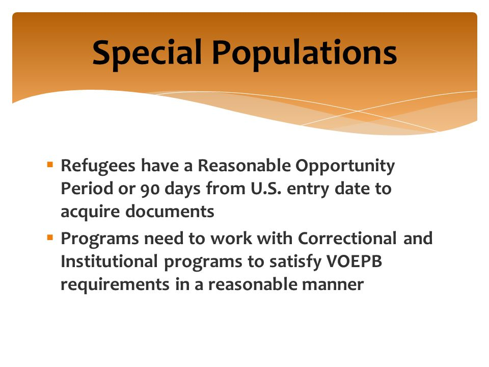  Refugees have a Reasonable Opportunity Period or 90 days from U.S.