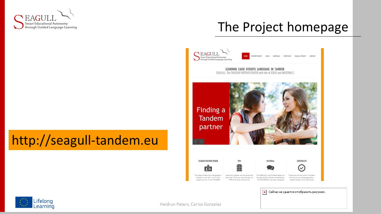 The Project homepage Heidrun Peters, Carlos Gonzales http://seagull-tandem.eu