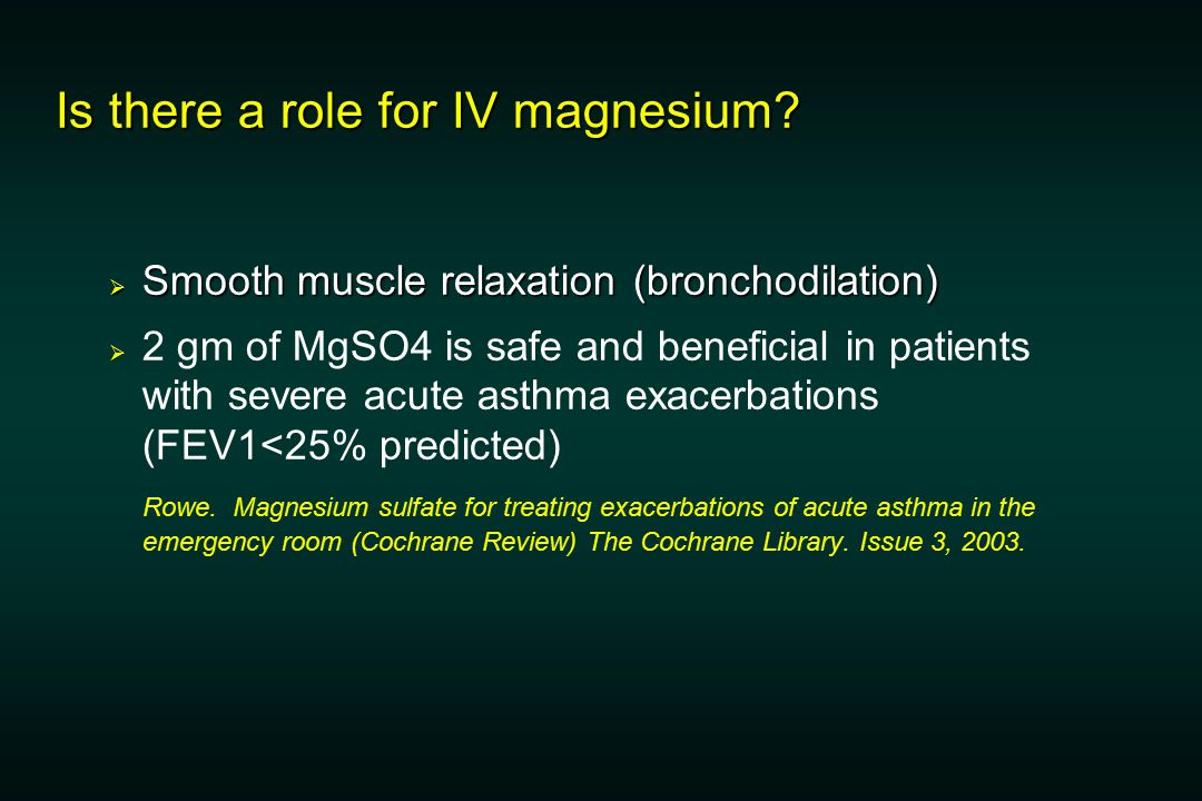Is there a role for IV magnesium.