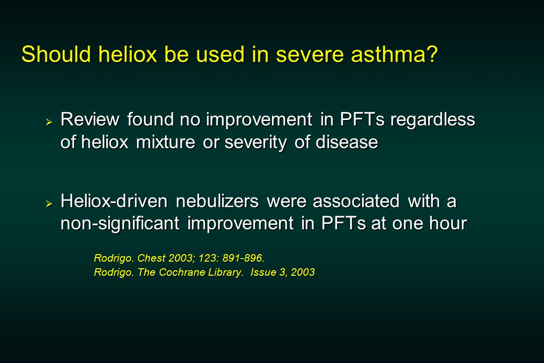 Should heliox be used in severe asthma.