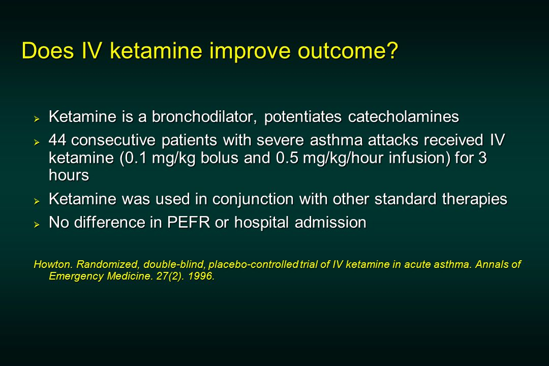 Does IV ketamine improve outcome.
