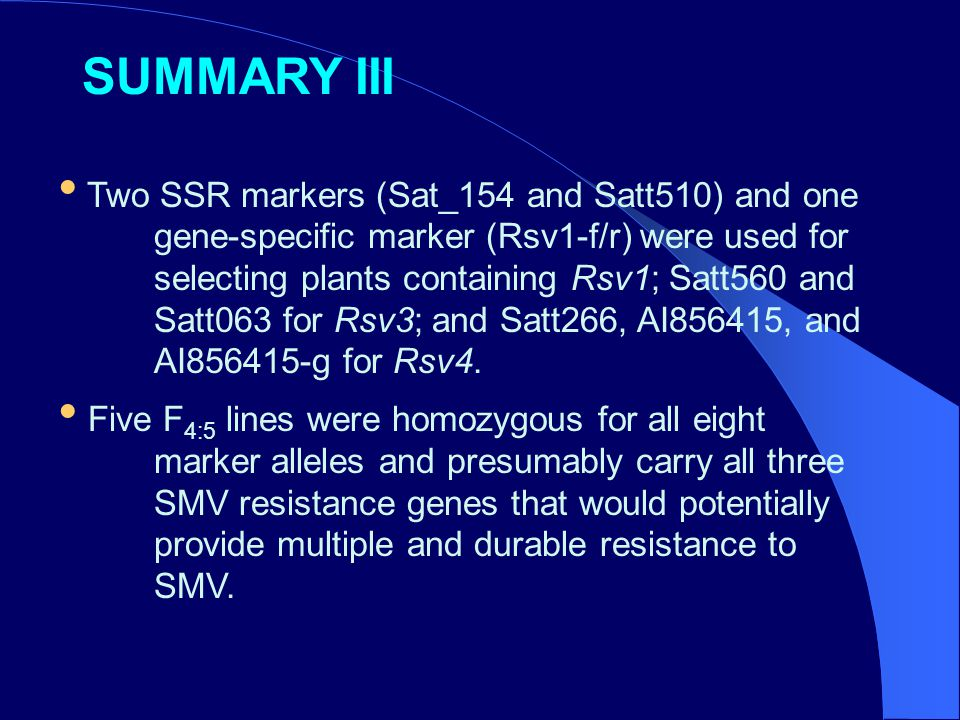 Two SSR markers (Sat_154 and Satt510) and one gene-specific marker (Rsv1-f/r) were used for selecting plants containing Rsv1; Satt560 and Satt063 for Rsv3; and Satt266, AI856415, and AI856415-g for Rsv4.