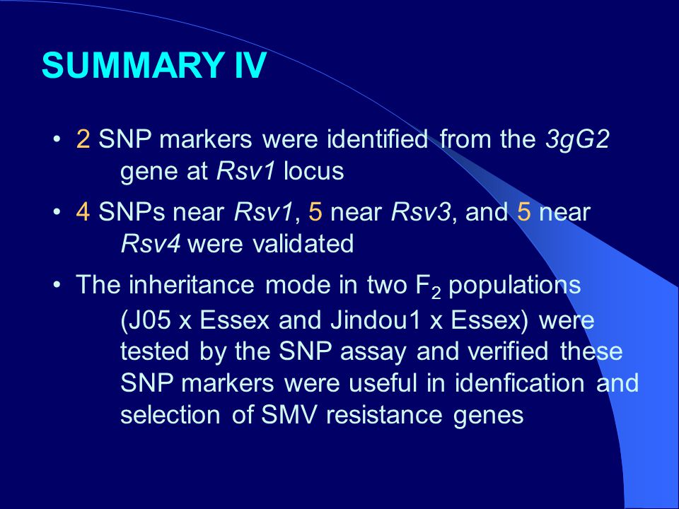 2 SNP markers were identified from the 3gG2 gene at Rsv1 locus 4 SNPs near Rsv1, 5 near Rsv3, and 5 near Rsv4 were validated The inheritance mode in t