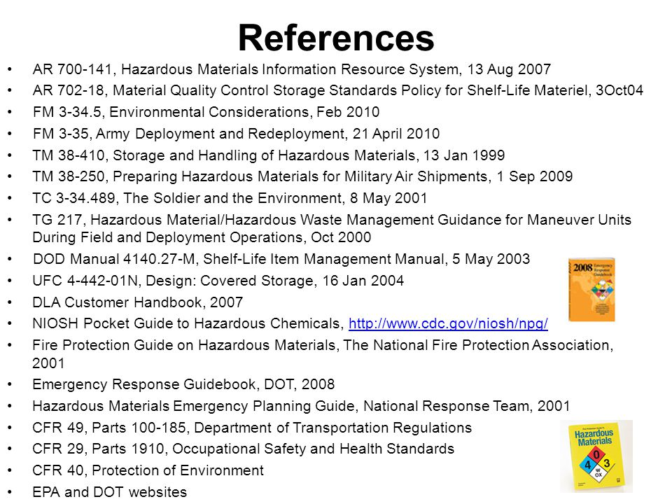 DOT HAZMAT Training HAZMAT training ensures personnel: –Are familiar with the regulations –Are able to recognize and identify HAZMAT –Have knowledge of requirements applicable to their functions –Have knowledge of emergency response/self-protection measures and accident prevention methods/procedures HAZMAT training must include: –General awareness –Function specific training –Safety –Security awareness –Driver training for those operating a HAZMAT vehicle