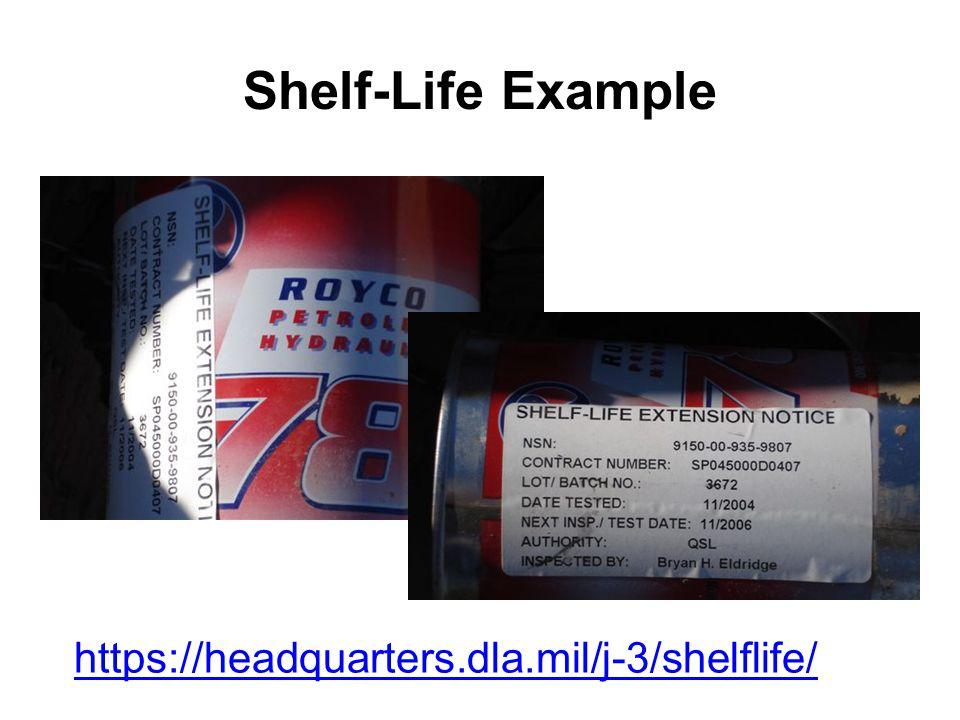 Shelf-Life Example https://headquarters.dla.mil/j-3/shelflife/