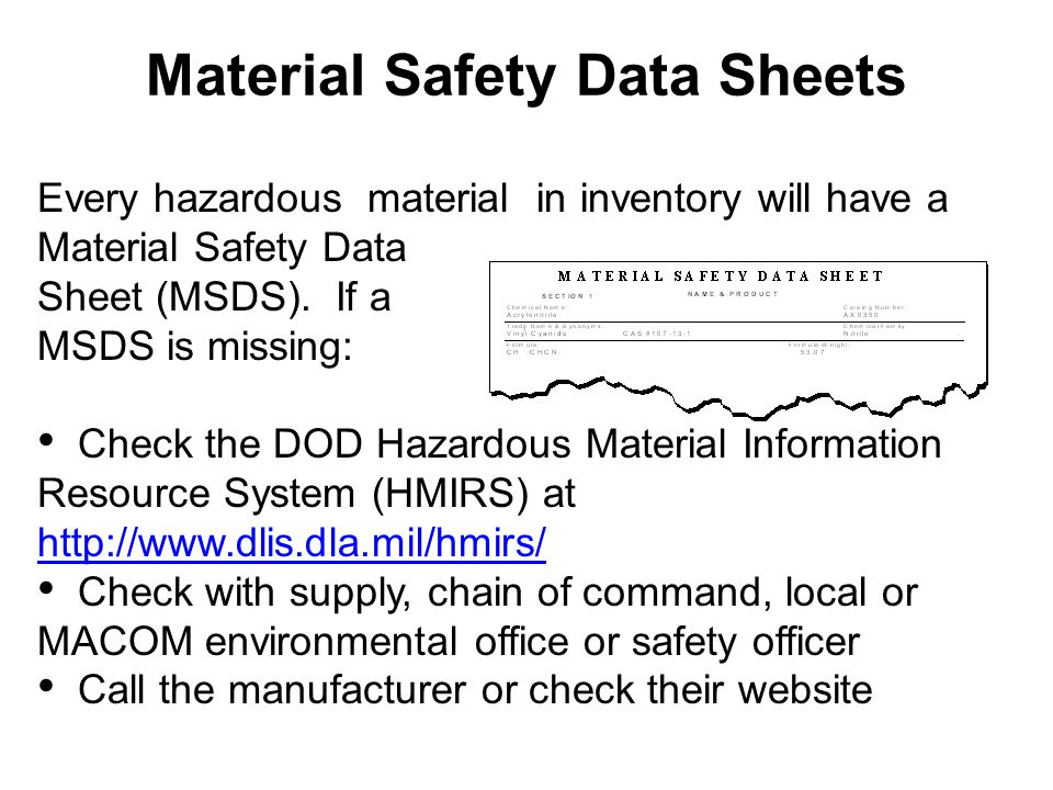 Personal Protective and Safety Equipment Use the MSDS or manufacturer's recommendations for safety and personal protective equipment (PPE) Inspect, maintain and replace PPE and safety equipment as needed Ensure Soldiers are wearing their PPE and using safety equipment –Adequate ventilation –Grounding devices –Self-closing drum funnels