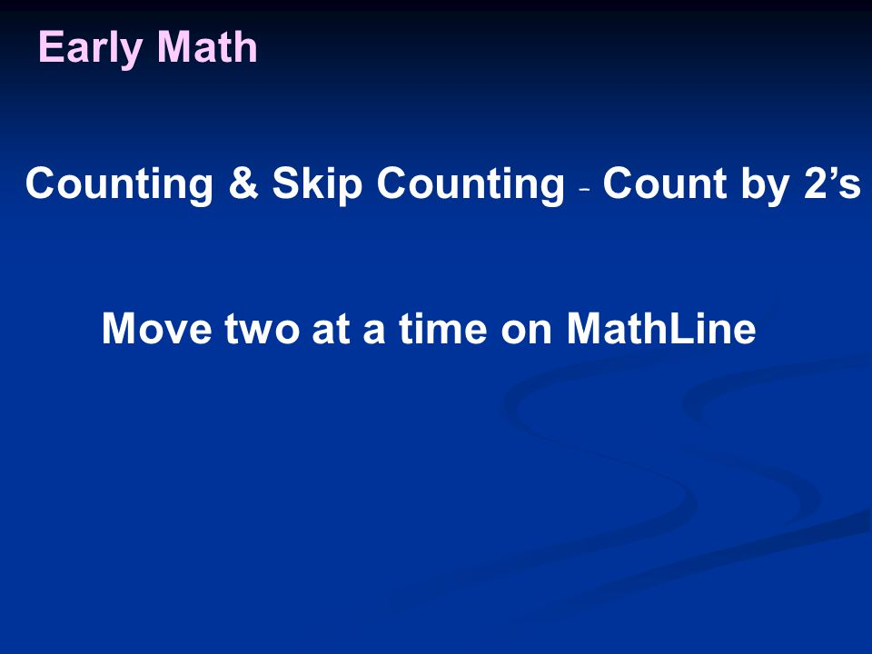 Counting & Skip Counting - Count by 2's Early Math Move two at a time on MathLine