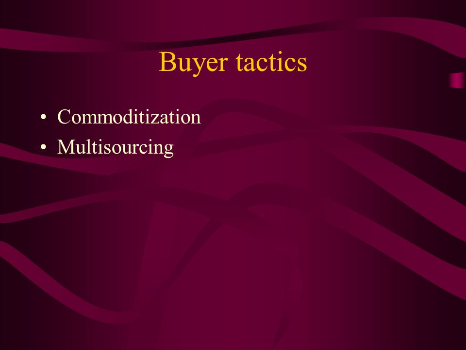Buyer tactics Commoditization Multisourcing