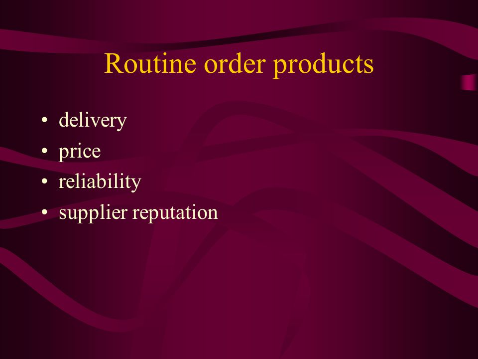 Routine order products delivery price reliability supplier reputation