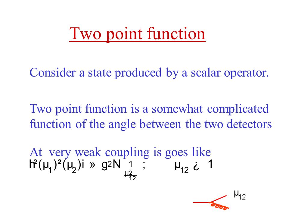 Two point function Consider a state produced by a scalar operator.