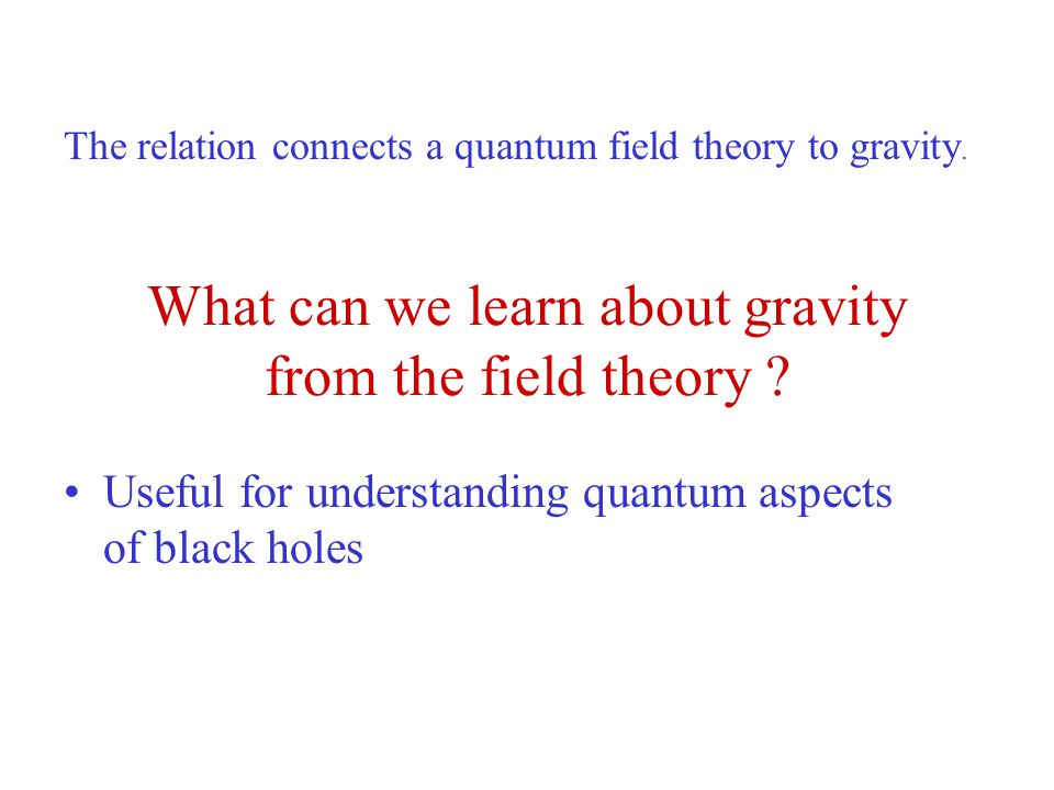What can we learn about gravity from the field theory .