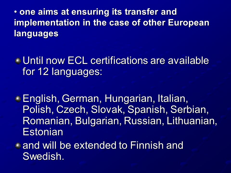 one aims at ensuring its transfer and implementation in the case of other European languages one aims at ensuring its transfer and implementation in t