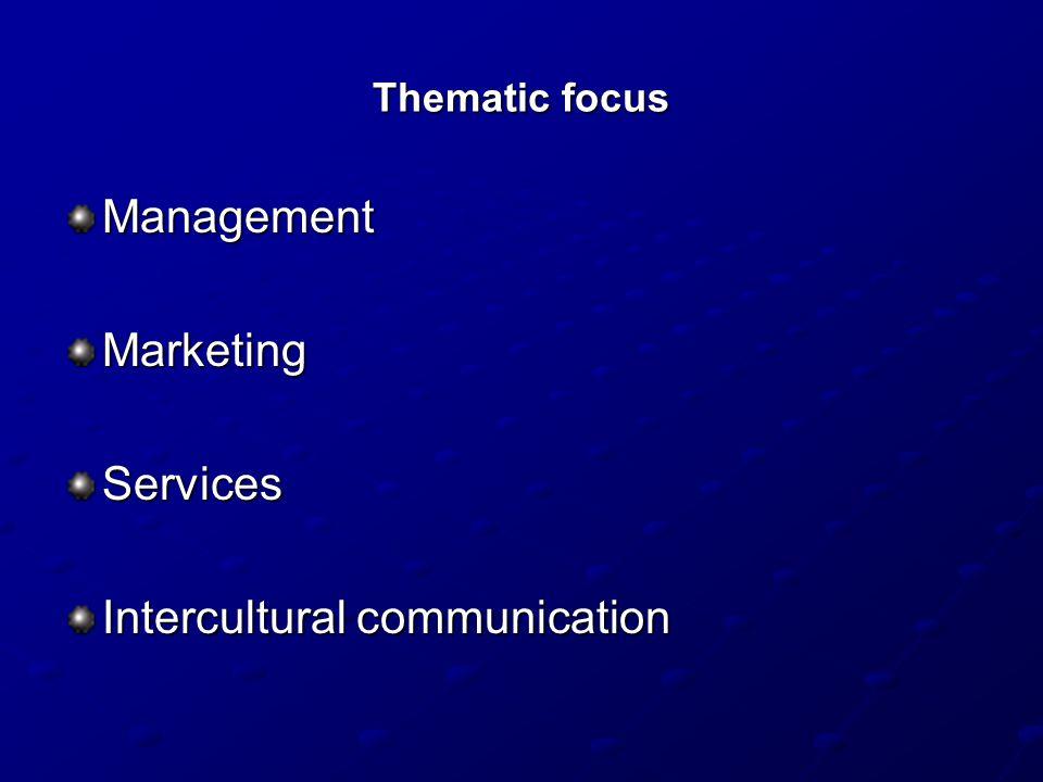 Thematic focus ManagementMarketing Services Intercultural communication