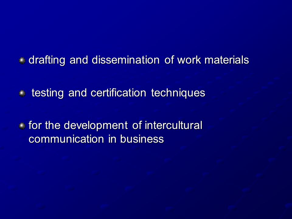 drafting and dissemination of work materials testing and certification techniques testing and certification techniques for the development of intercul