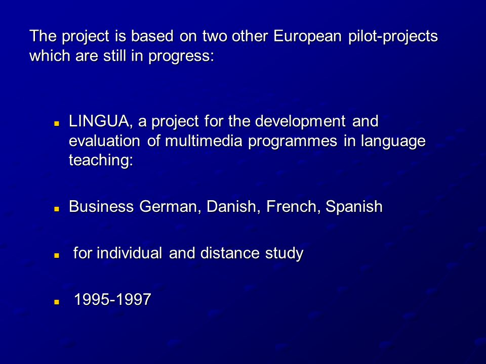 Results Publications in linguistics and foreign language teaching methodology in the partner countries Information on the project in various media: magazines, internet, newsletter, newspapers, radio, television
