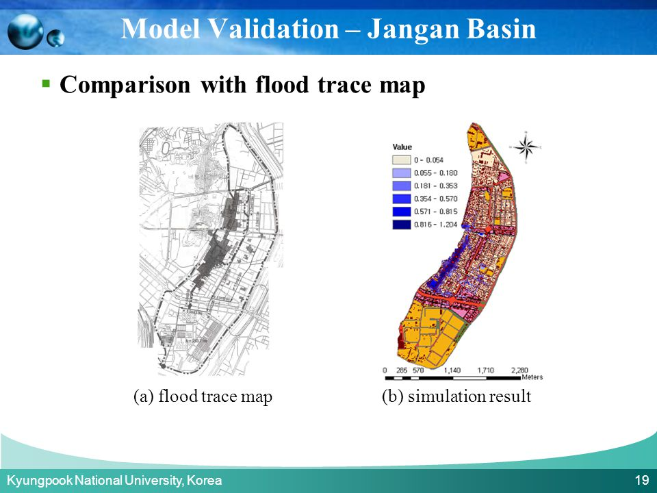 Kyungpook National University, Korea 19  Comparison with flood trace map (a) flood trace map(b) simulation result Model Validation – Jangan Basin