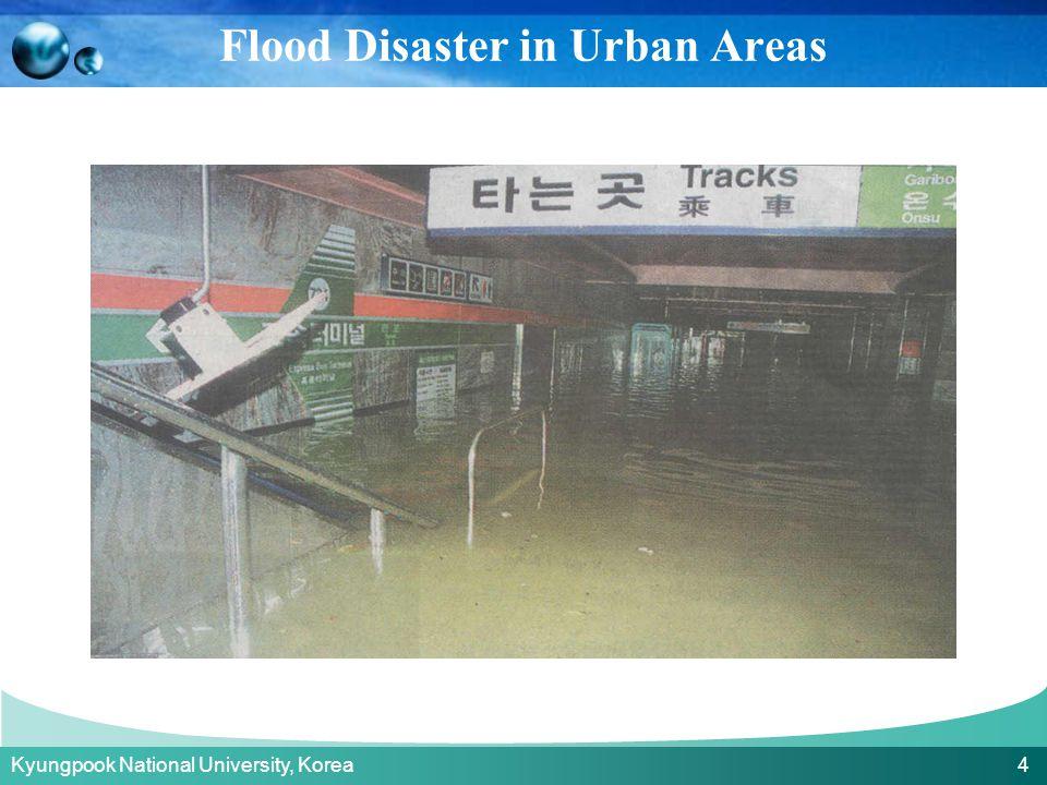 Kyungpook National University, Korea 4 Flood Disaster in Urban Areas