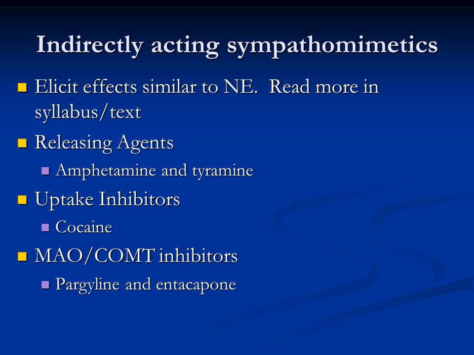 Indirectly acting sympathomimetics Elicit effects similar to NE.