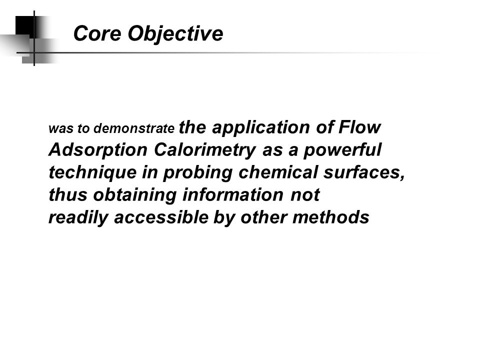 developed flow calorimetry as an effective and rapid screening tool for surface studies.
