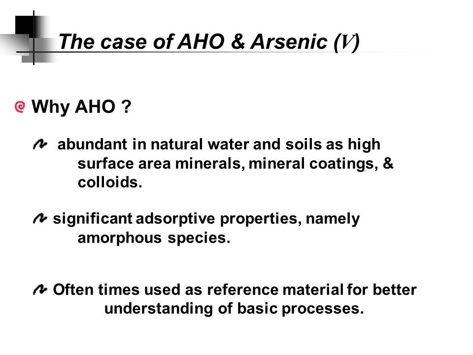 The case of AHO & Arsenic ( V ) Why Arsenate .
