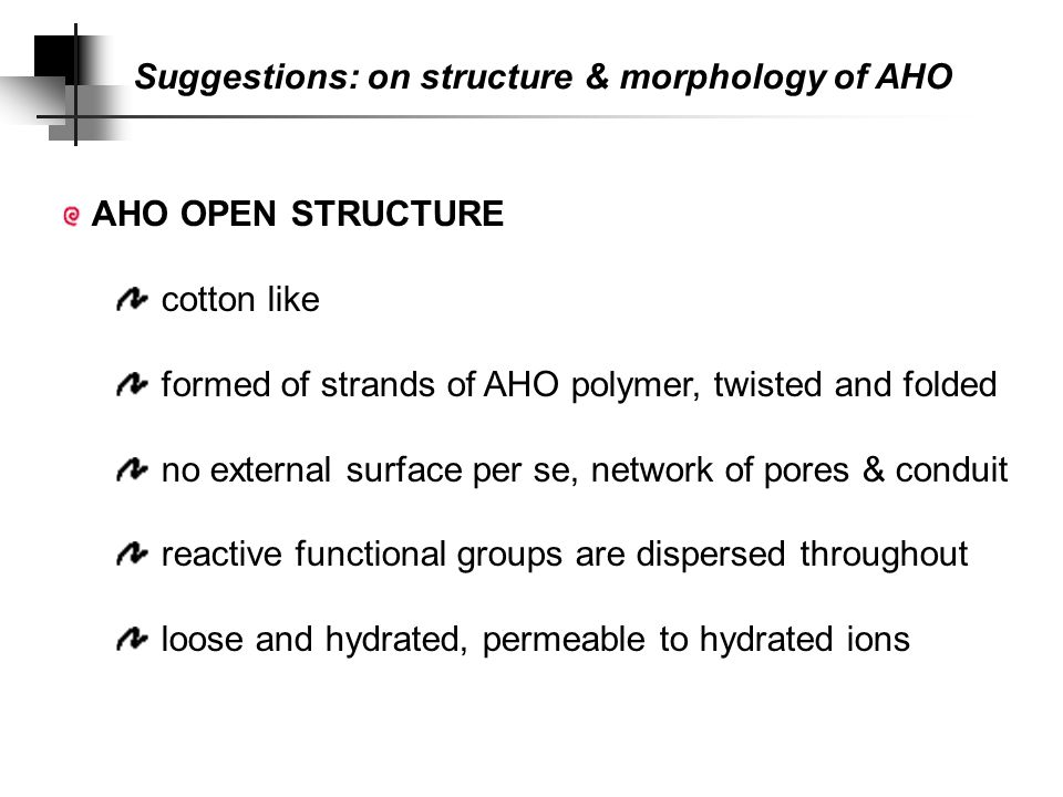 Suggestions: on AHO surface chemistry FOR AHO: necessary information (charge distribution, coordination environment and neighboring sites) difficult to obtain resolution of experimental data, rather than prepackaged model must allow existence of neutral species (in a way or another)