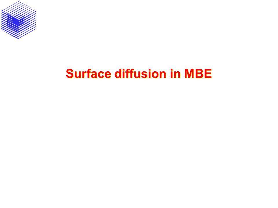 Surface diffusion in MBE