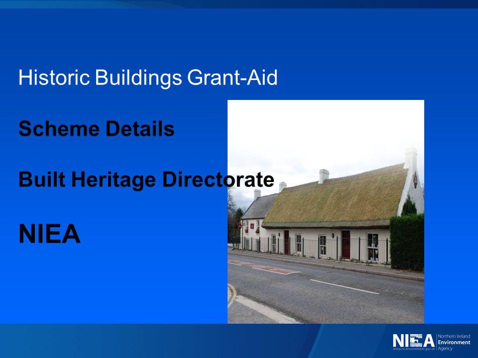 GRANT-AID - AVAILABILITY Non ecclesiastical buildings Grade A 35% Grade B+ 35% Grade B1 35% Grade B2 35% Ecclesiastical buildings Grade A35% Grade B+ 35% Grade B none ( Review underway)
