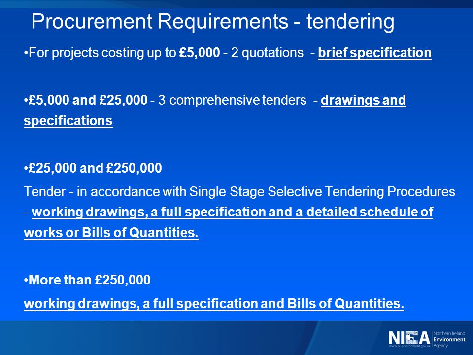 Procurement Requirements - tendering For projects costing up to £5,000 - 2 quotations - brief specification £5,000 and £25,000 - 3 comprehensive tende
