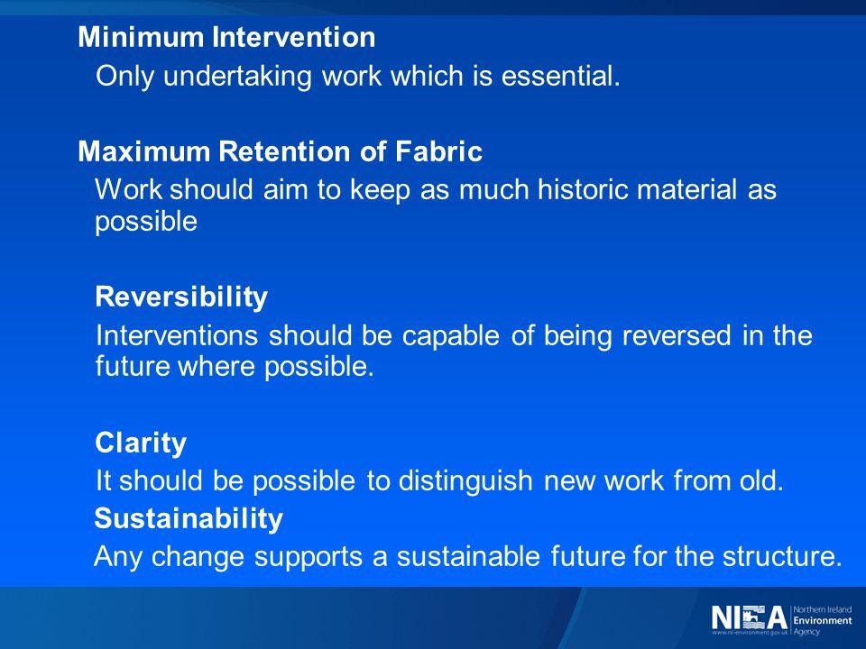 Minimum Intervention Only undertaking work which is essential.