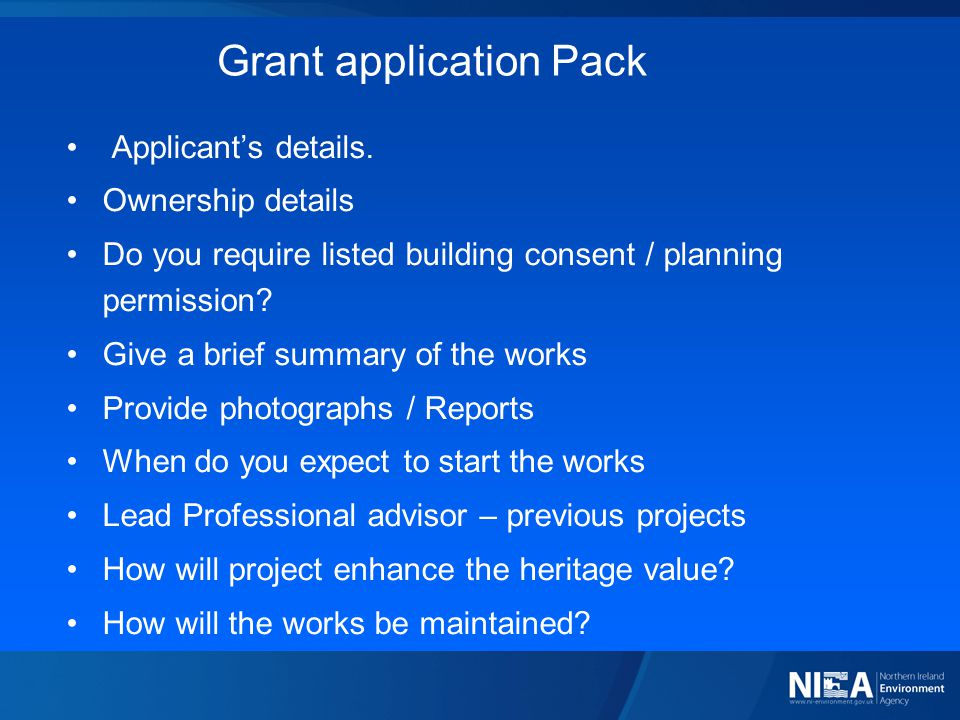 Grant application Pack Applicant's details. Ownership details Do you require listed building consent / planning permission? Give a brief summary of th