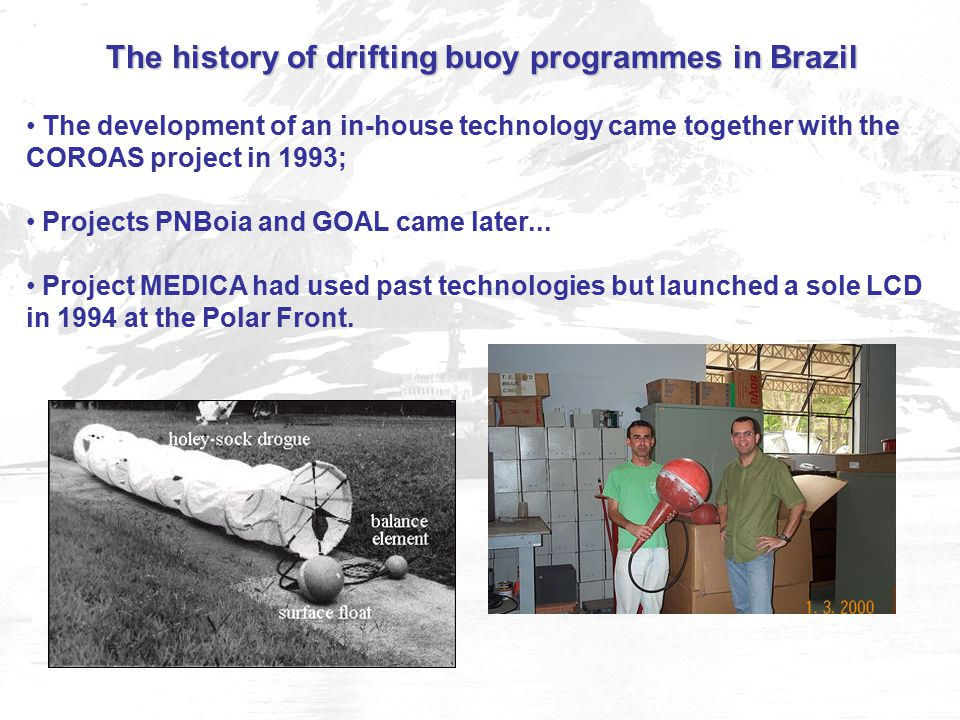The development of an in-house technology came together with the COROAS project in 1993; Projects PNBoia and GOAL came later...