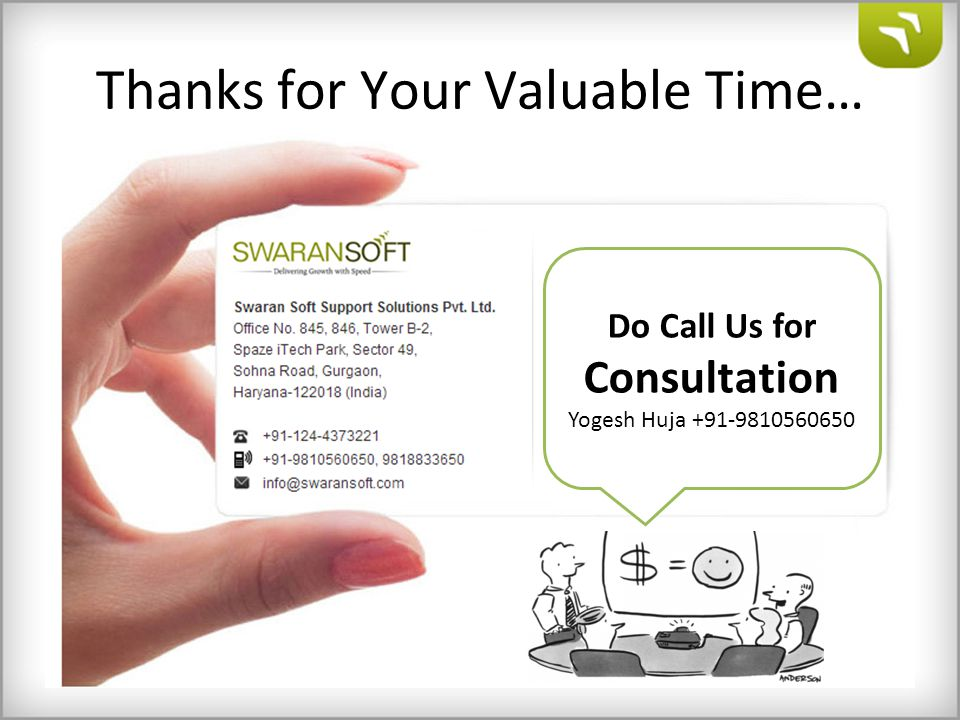 Thanks for Your Valuable Time… Do Call Us for Consultation Yogesh Huja +91-9810560650