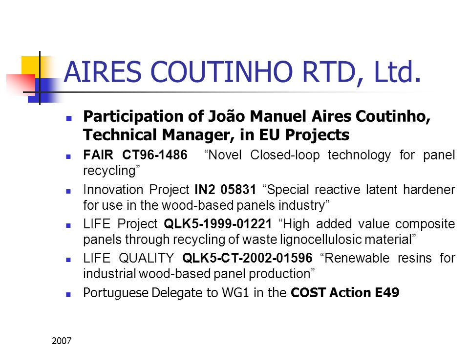 """2007 AIRES COUTINHO RTD, Ltd. Participation of João Manuel Aires Coutinho, Technical Manager, in EU Projects FAIR CT96-1486 """"Novel Closed-loop technol"""