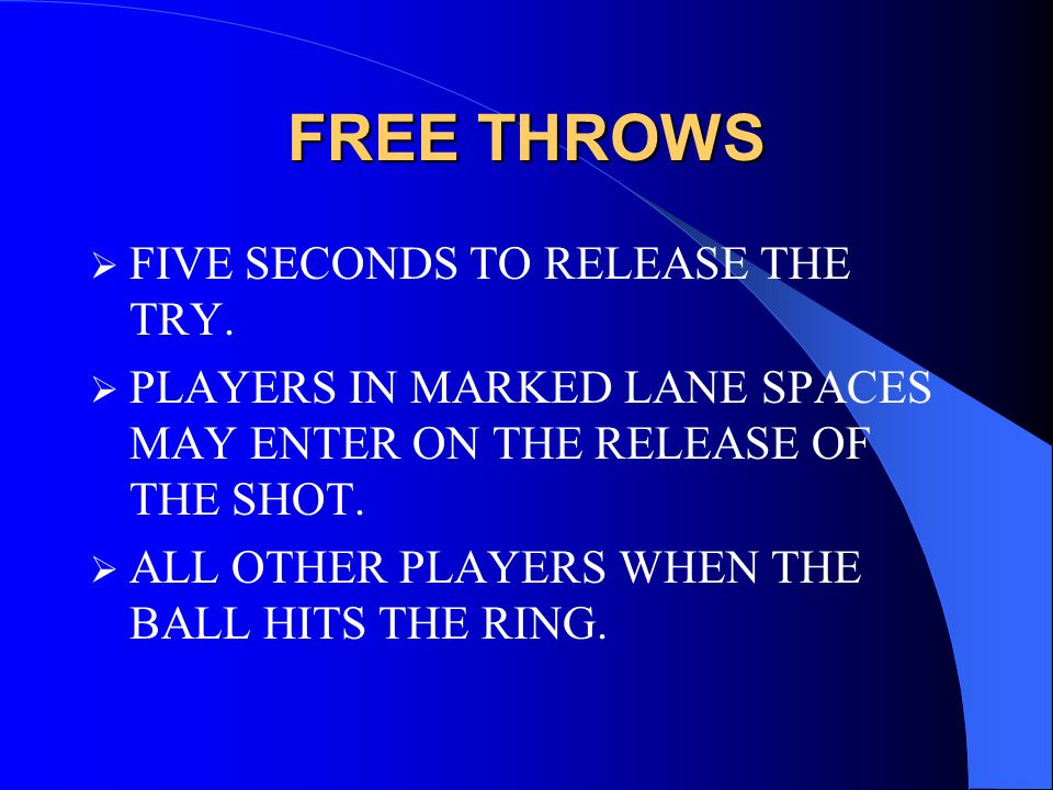 FREE THROWS  FIVE SECONDS TO RELEASE THE TRY.