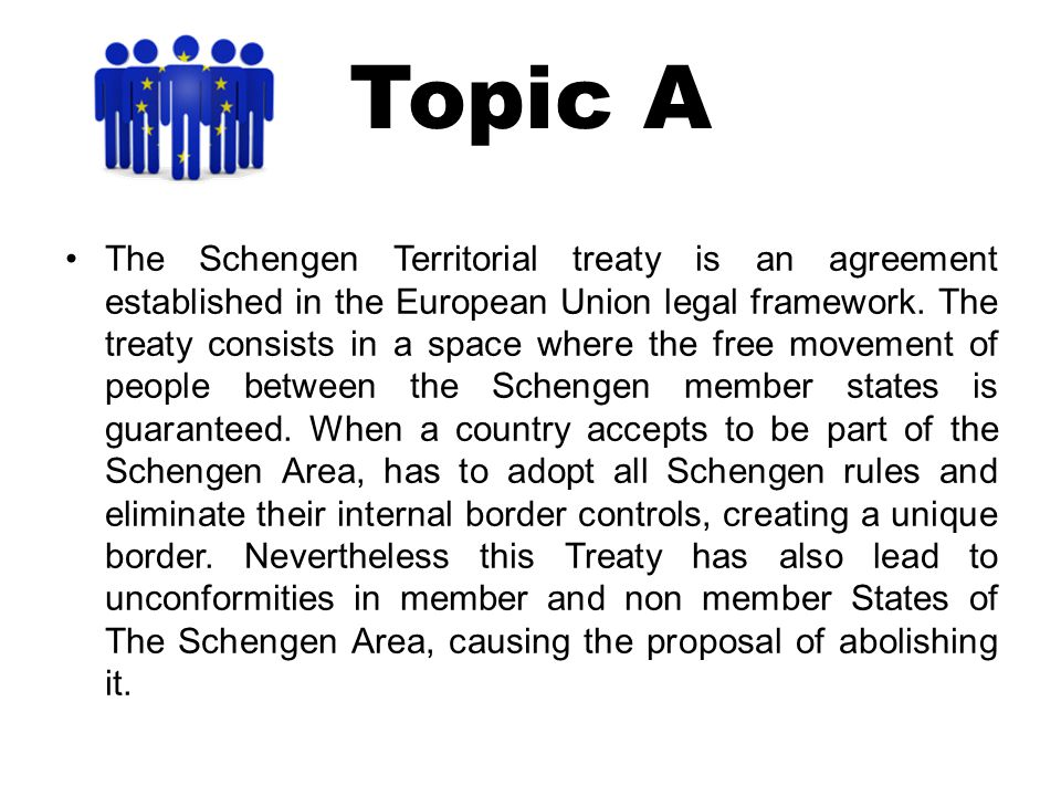The Schengen Territorial treaty is an agreement established in the European Union legal framework.