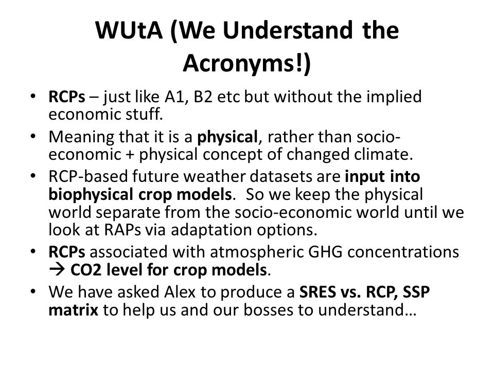 WUtA (We Understand the Acronyms!) RCPs – just like A1, B2 etc but without the implied economic stuff. Meaning that it is a physical, rather than soci