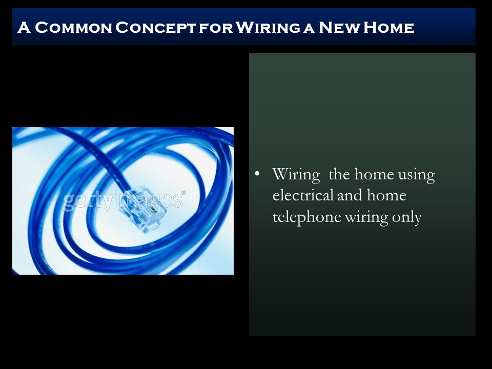 A Common Concept for Wiring a New Home Wiring the home using electrical and home telephone wiring only