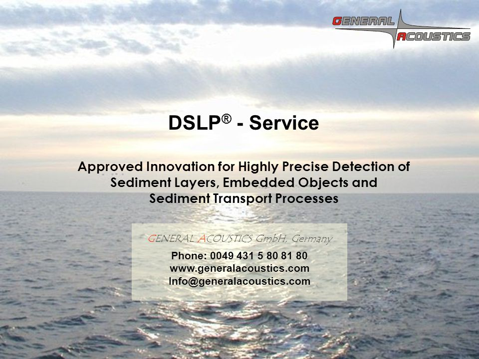 GENERAL ACOUSTICS © DSLP ® Services and tailor made solutions