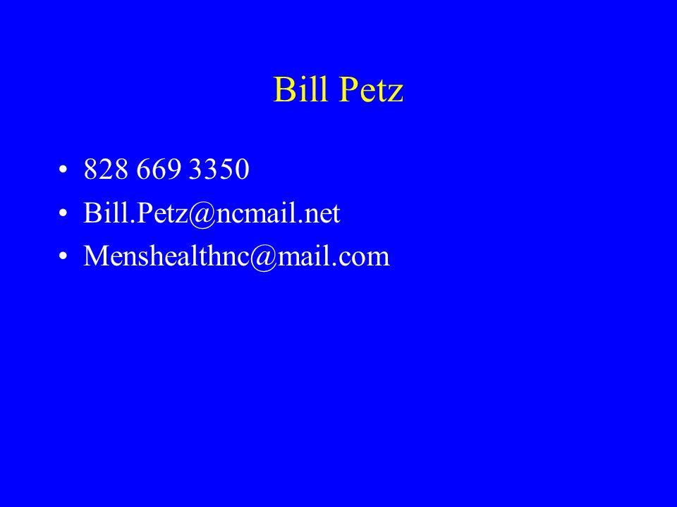 Bill Petz 828 669 3350 Bill.Petz@ncmail.net Menshealthnc@mail.com