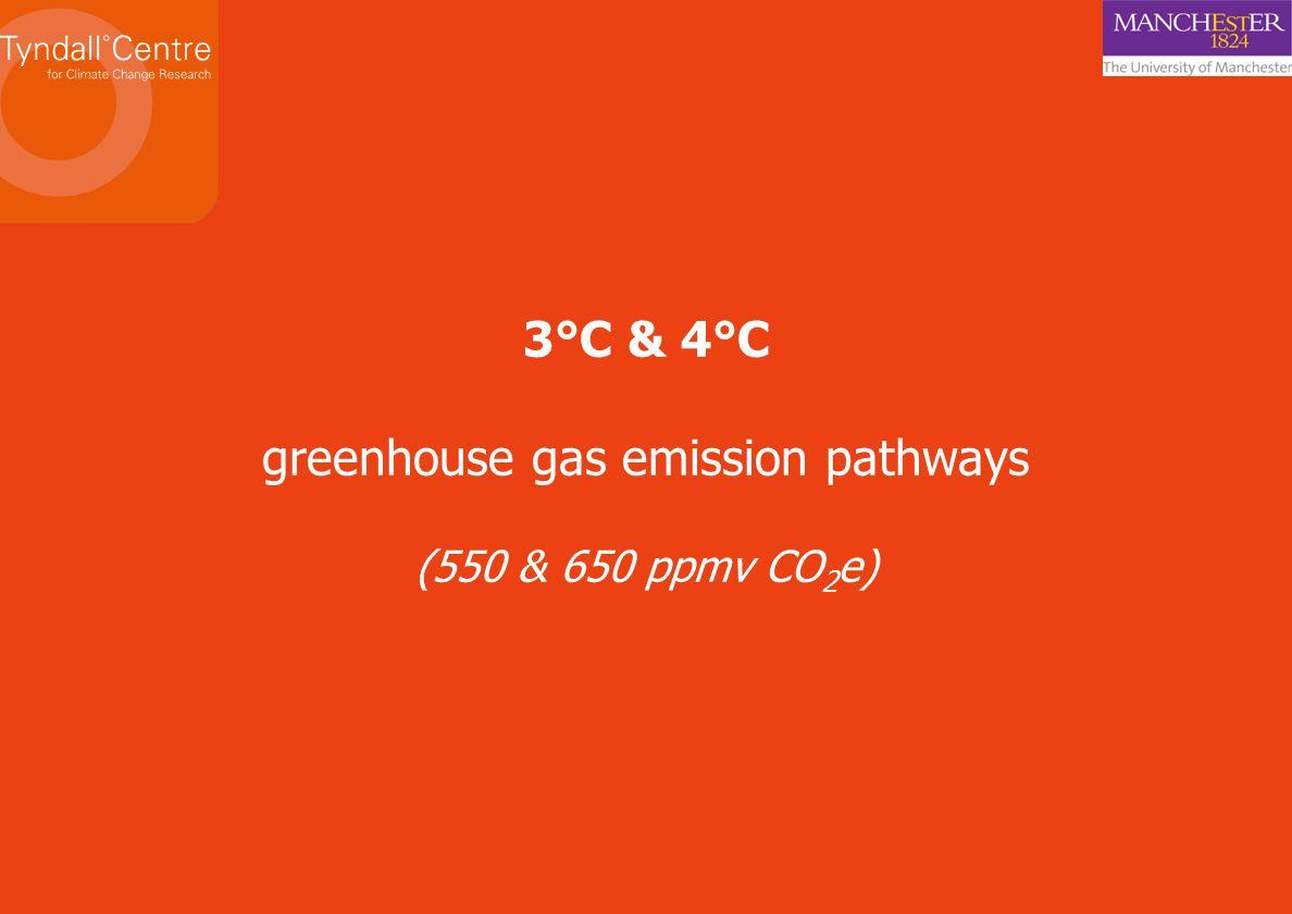 3°C & 4°C greenhouse gas emission pathways (550 & 650 ppmv CO 2 e)