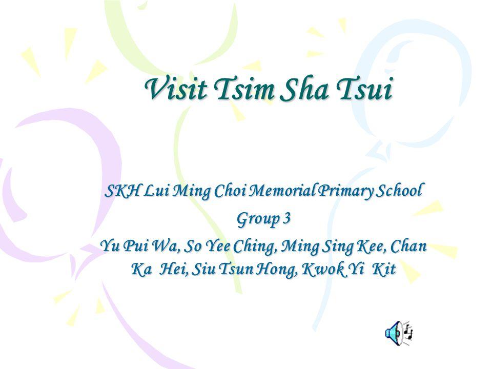Visit Tsim Sha Tsui SKH Lui Ming Choi Memorial Primary School Group 3 Yu Pui Wa, So Yee Ching, Ming Sing Kee, Chan Ka Hei, Siu Tsun Hong, Kwok Yi Kit