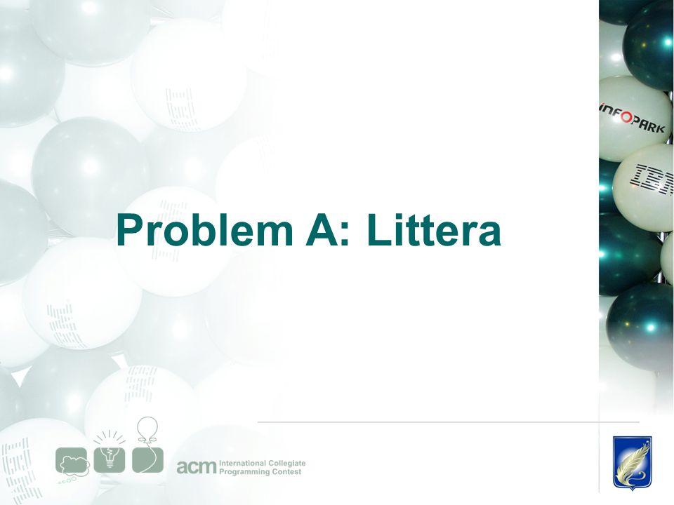 Problem A: Littera