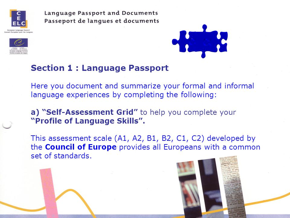 "Section 1 : Language Passport Here you document and summarize your formal and informal language experiences by completing the following: a) ""Self-Asse"