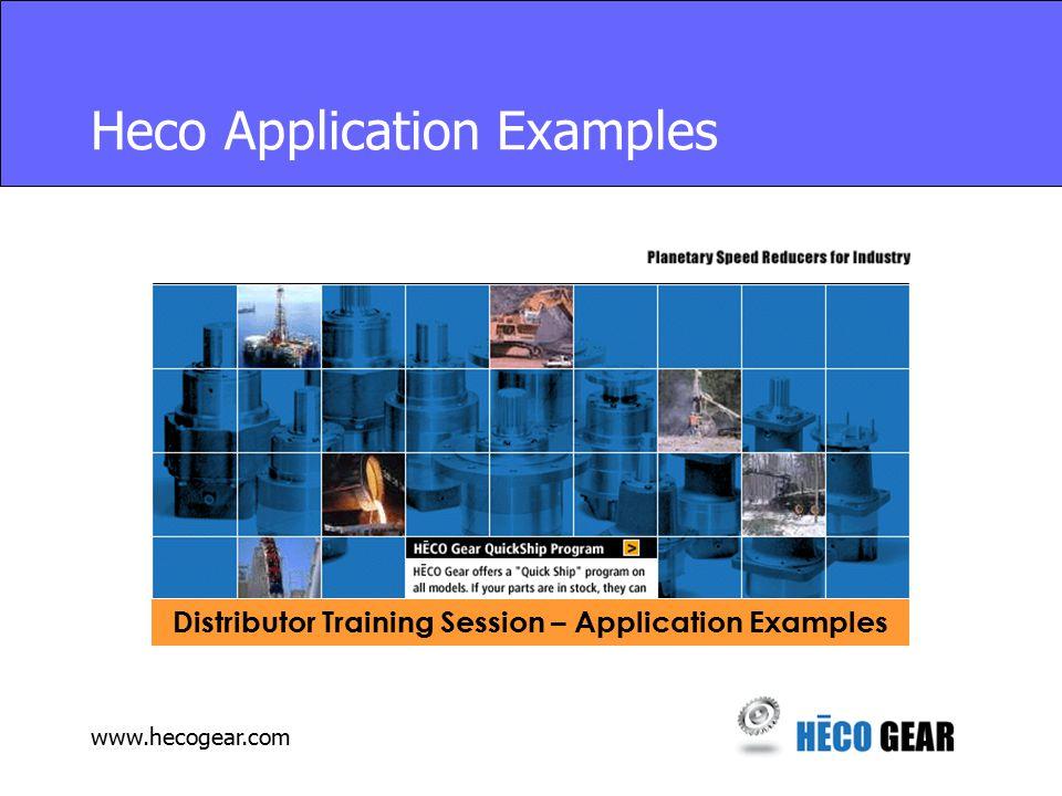 www.hecogear.com Distributor Training Session – Application Examples Heco Application Examples