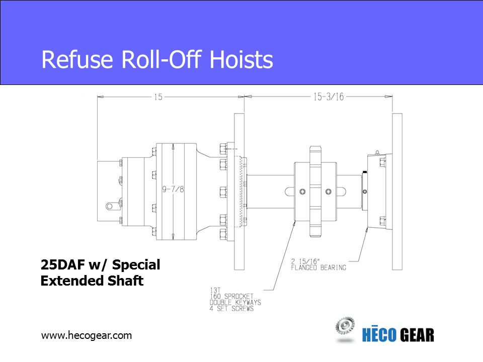 www.hecogear.com Refuse Roll-Off Hoists 25DAF w/ Special Extended Shaft